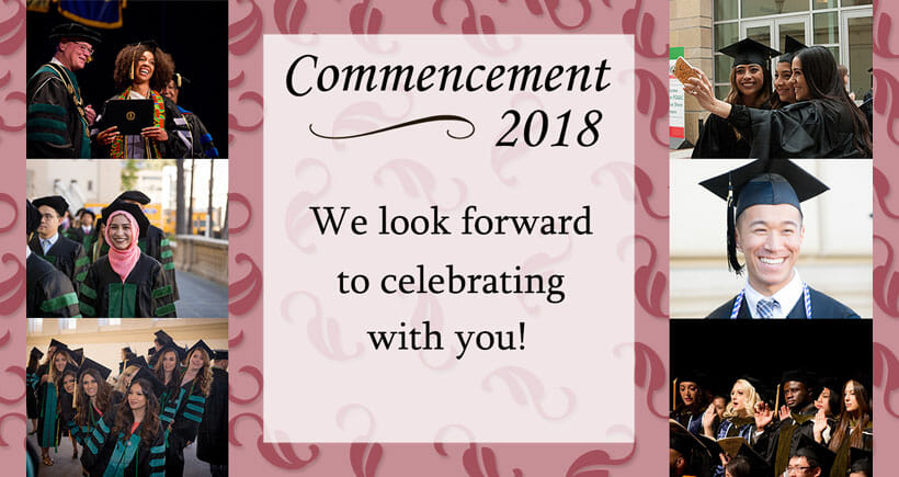 Commencement 2018 - We look forward to celebrating with you